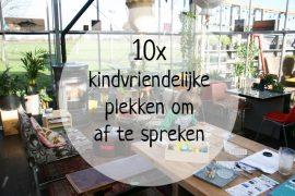 10x-kindvriendelijke-plekken-om-af-te-spreken