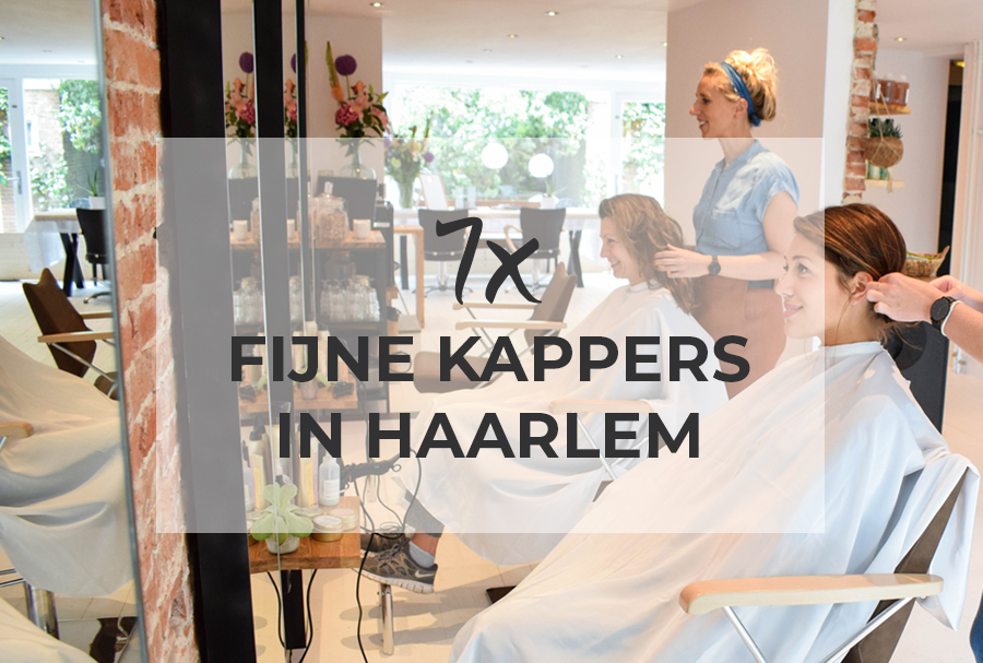 7x Fijne kappers in Haarlem