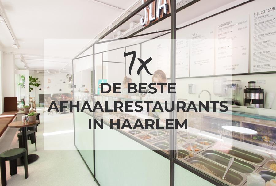 7x De beste afhaalrestaurants in Haarlem
